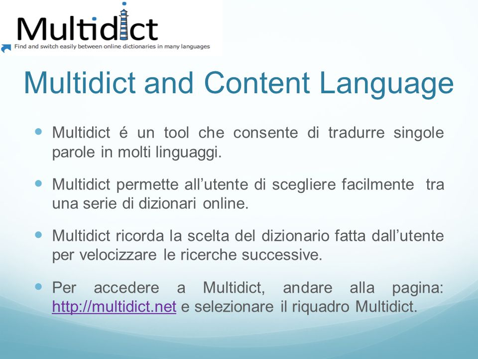 Multidict and Content Language Multidict é un tool che consente di tradurre singole parole in molti linguaggi.