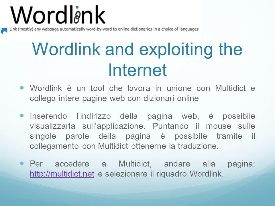 Wordlink and exploiting the Internet Wordlink è un tool che lavora in unione con Multidict e collega intere pagine web con dizionari online Inserendo l'indirizzo della pagina web, è possibile visualizzarla sull'applicazione.