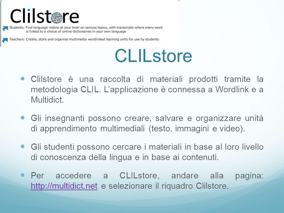 CLILstore Clilstore è una raccolta di materiali prodotti tramite la metodologia CLIL.