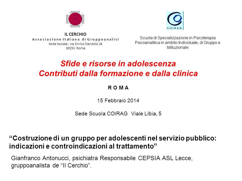 """""""Costruzione di un gruppo per adolescenti nel servizio pubblico: indicazioni e controindicazioni al trattamento"""" Gianfranco Antonucci, psichiatra Resp"""