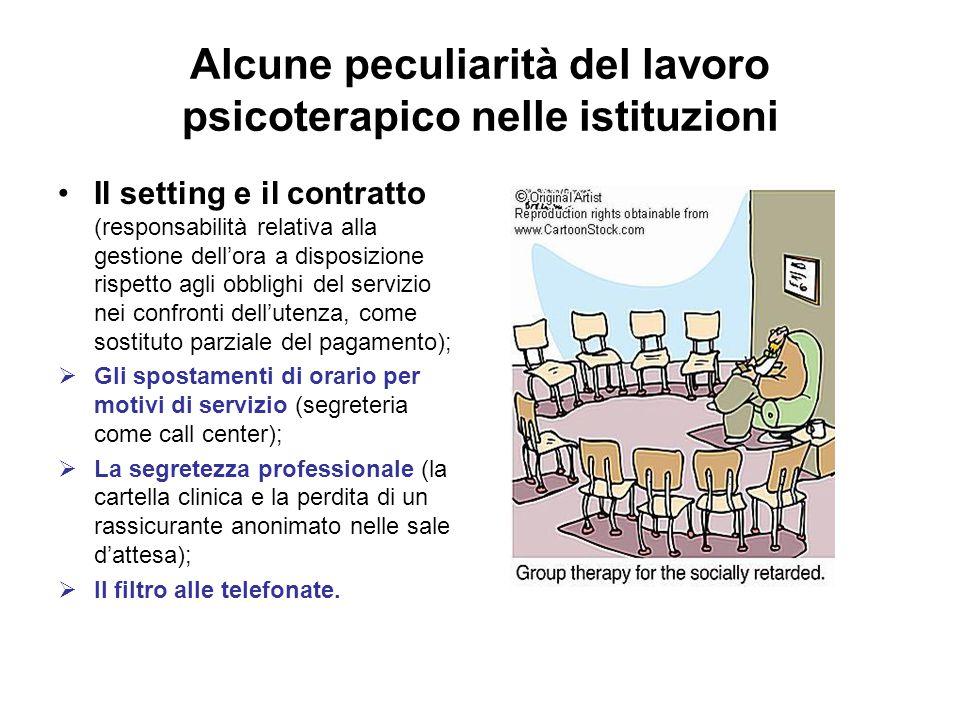 Alcune peculiarità del lavoro psicoterapico nelle istituzioni Il setting e il contratto (responsabilità relativa alla gestione dell'ora a disposizione
