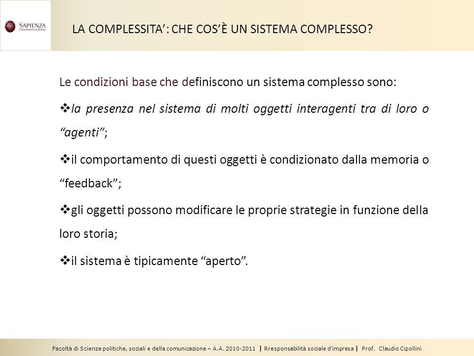 Facoltà di Scienze politiche, sociali e della comunicazione – A.A. 2010-2011 | Rresponsabilità sociale d'impresa | Prof. Claudio Cipollini LA COMPLESS