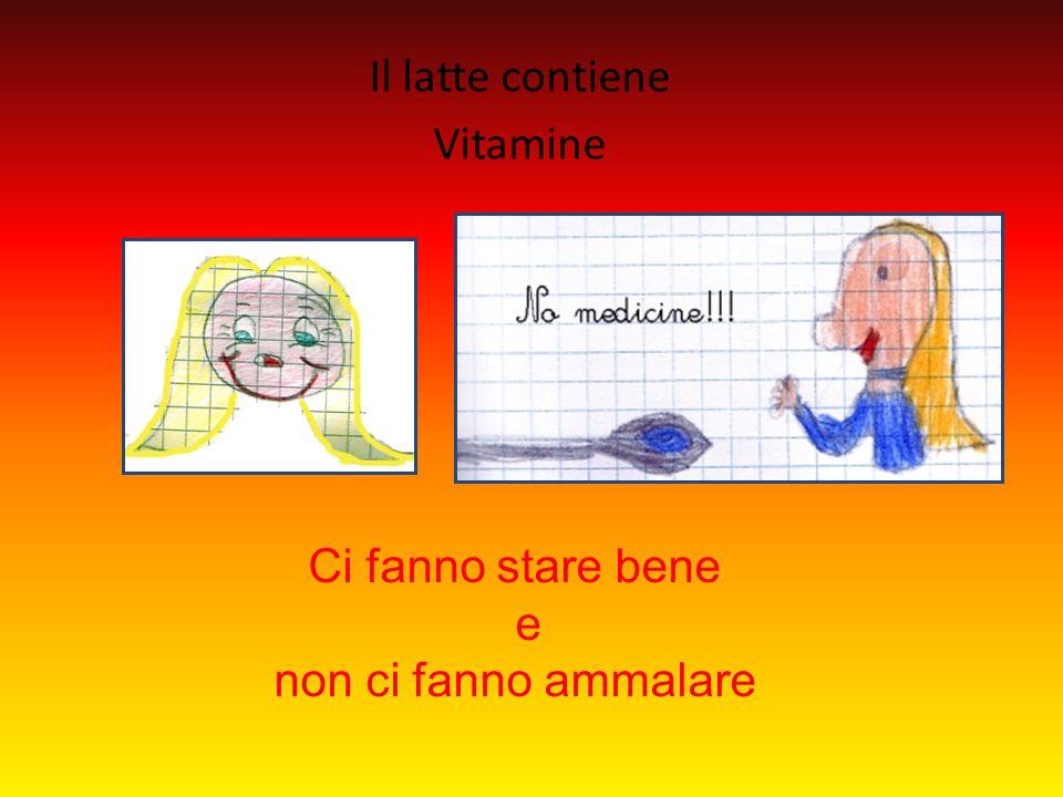 Il latte contiene Vitamine Ci fanno stare bene e non ci fanno ammalare