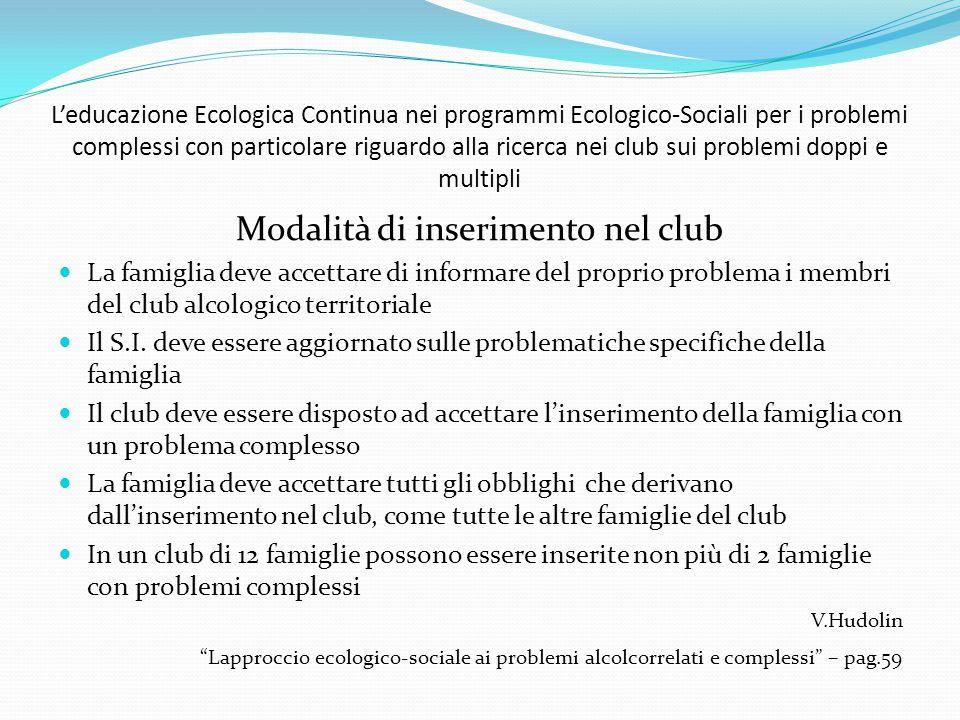 L'educazione Ecologica Continua nei programmi Ecologico-Sociali per i problemi complessi con particolare riguardo alla ricerca nei club sui problemi d
