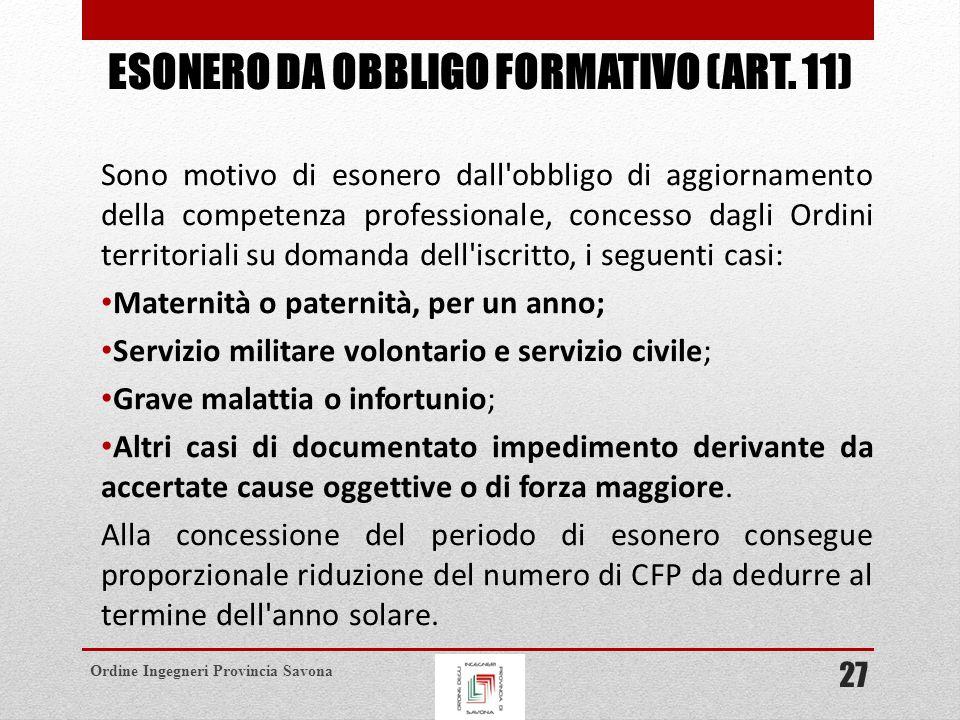 Ordine Ingegneri Provincia Savona ESONERO DA OBBLIGO FORMATIVO (ART.