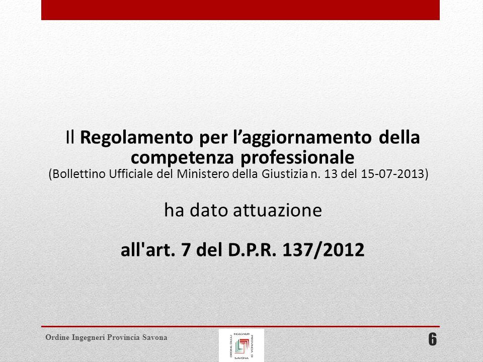 Ordine Ingegneri Provincia Savona Il Regolamento per l'aggiornamento della competenza professionale (Bollettino Ufficiale del Ministero della Giustizia n.