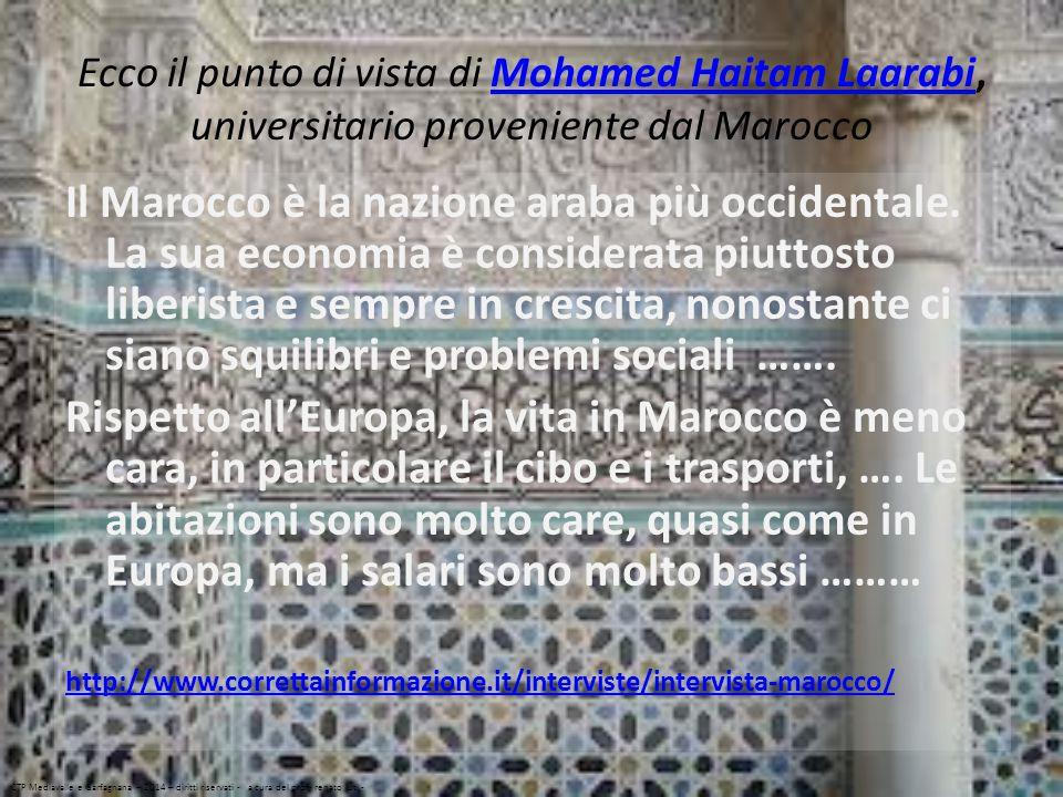 Ecco il punto di vista di Mohamed Haitam Laarabi, universitario proveniente dal MaroccoMohamed Haitam Laarabi Il Marocco è la nazione araba più occide