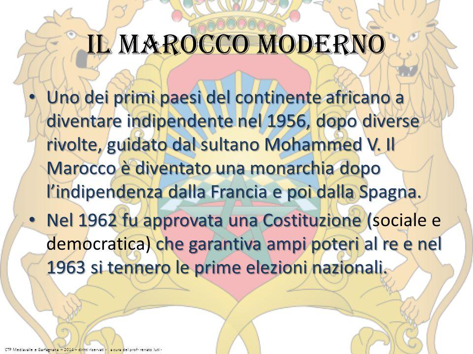 Il Marocco moderno Uno dei primi paesi del continente africano a diventare indipendente nel 1956, dopo diverse rivolte, guidato dal sultano Mohammed V