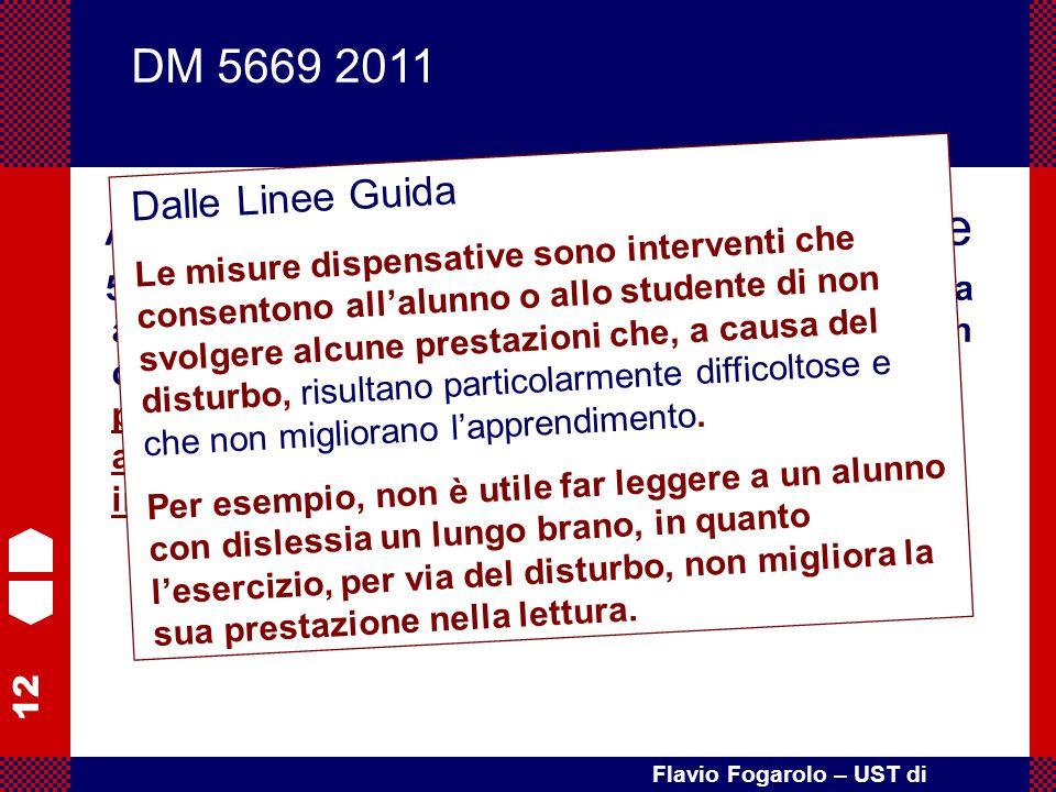 12 Flavio Fogarolo – UST di Vicenza Art. 4 – Misure educative e didattiche 5. L'adozione delle misure dispensative è finalizzata ad evitare situazioni