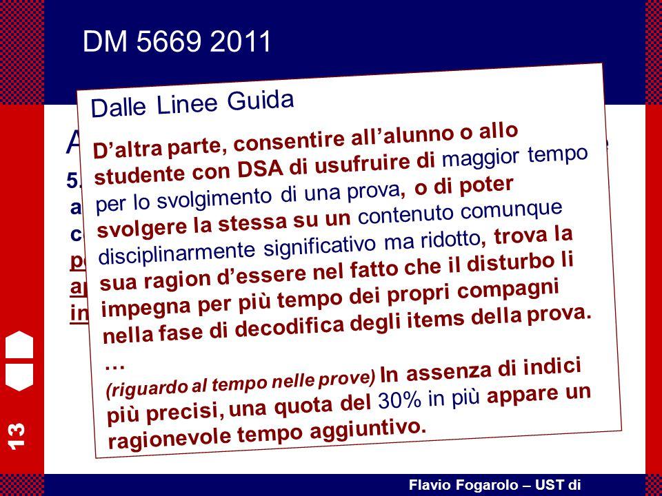 13 Flavio Fogarolo – UST di Vicenza Art. 4 – Misure educative e didattiche 5. L'adozione delle misure dispensative è finalizzata ad evitare situazioni