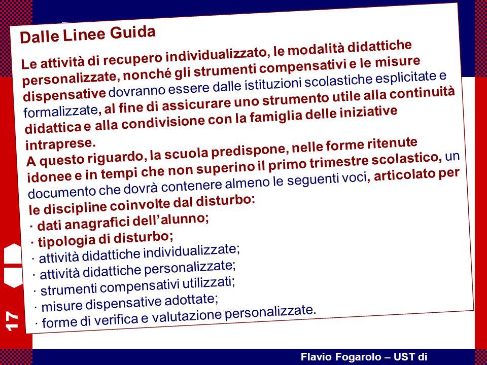 17 Flavio Fogarolo – UST di Vicenza Art. 5 – Interventi didattici individualizzati e personalizzati 1. La scuola garantisce ed esplicita, nei confront