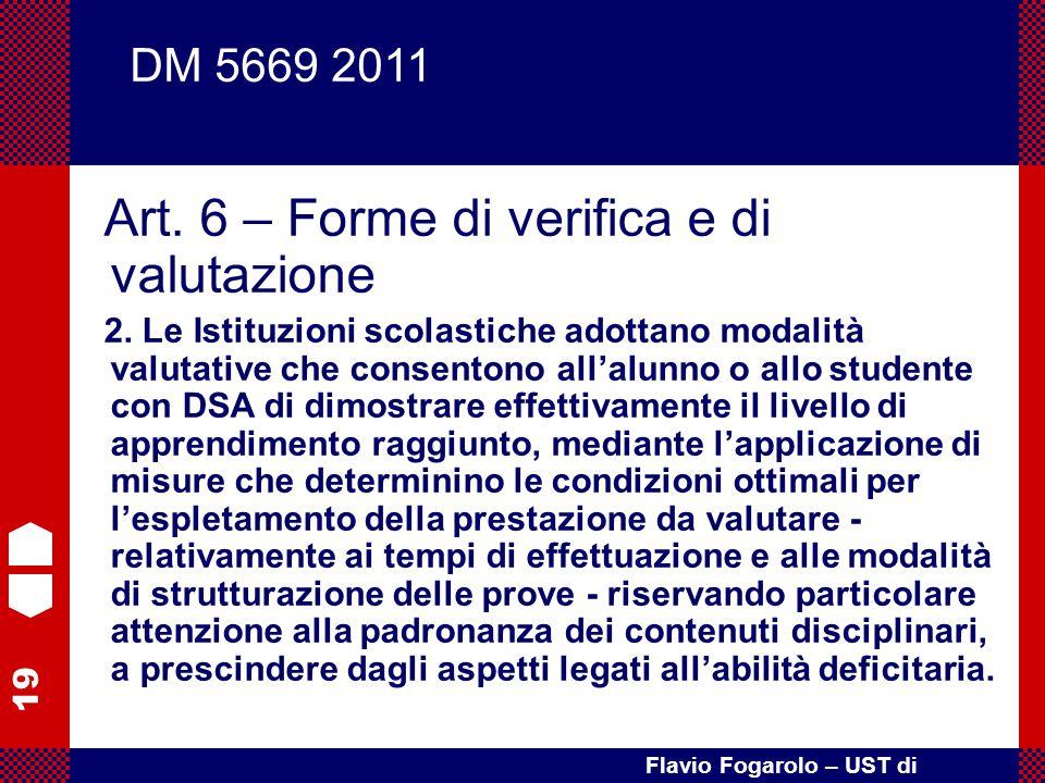 19 Flavio Fogarolo – UST di Vicenza Art. 6 – Forme di verifica e di valutazione 2. Le Istituzioni scolastiche adottano modalità valutative che consent
