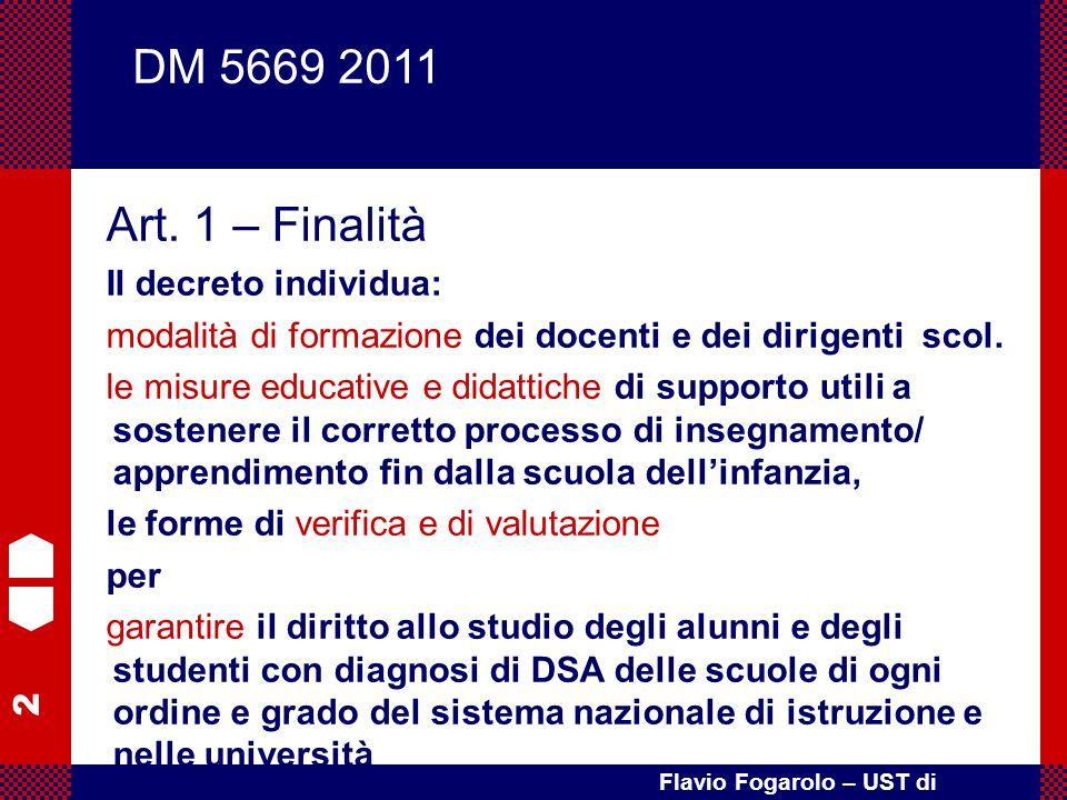 2 Flavio Fogarolo – UST di Vicenza Art. 1 – Finalità Il decreto individua: modalità di formazione dei docenti e dei dirigenti scol. le misure educativ