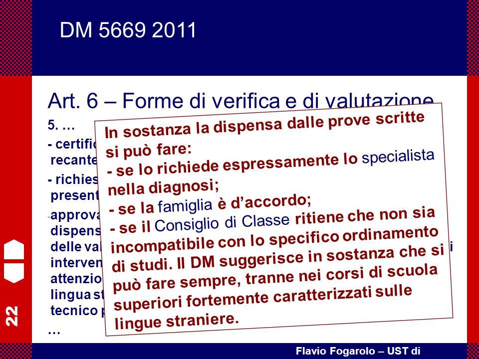 22 Flavio Fogarolo – UST di Vicenza Art. 6 – Forme di verifica e di valutazione 5. … - certificazione di DSA attestante la gravità del disturbo e reca