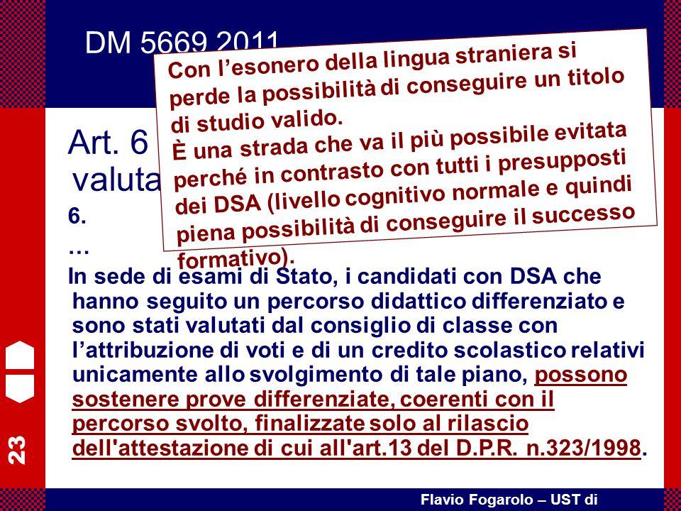 23 Flavio Fogarolo – UST di Vicenza Art. 6 – Forme di verifica e di valutazione 6. … In sede di esami di Stato, i candidati con DSA che hanno seguito