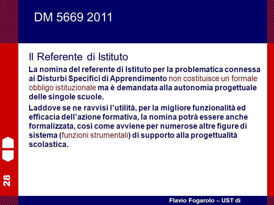 28 Flavio Fogarolo – UST di Vicenza Il Referente di Istituto La nomina del referente di Istituto per la problematica connessa ai Disturbi Specifici di