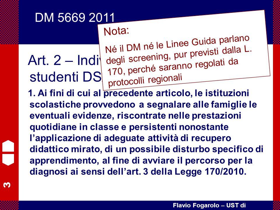 3 Flavio Fogarolo – UST di Vicenza Art. 2 – Individuazione di alunni e studenti DSA 1. Ai fini di cui al precedente articolo, le istituzioni scolastic