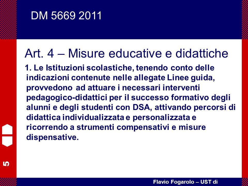 5 Flavio Fogarolo – UST di Vicenza Art. 4 – Misure educative e didattiche 1. Le Istituzioni scolastiche, tenendo conto delle indicazioni contenute nel