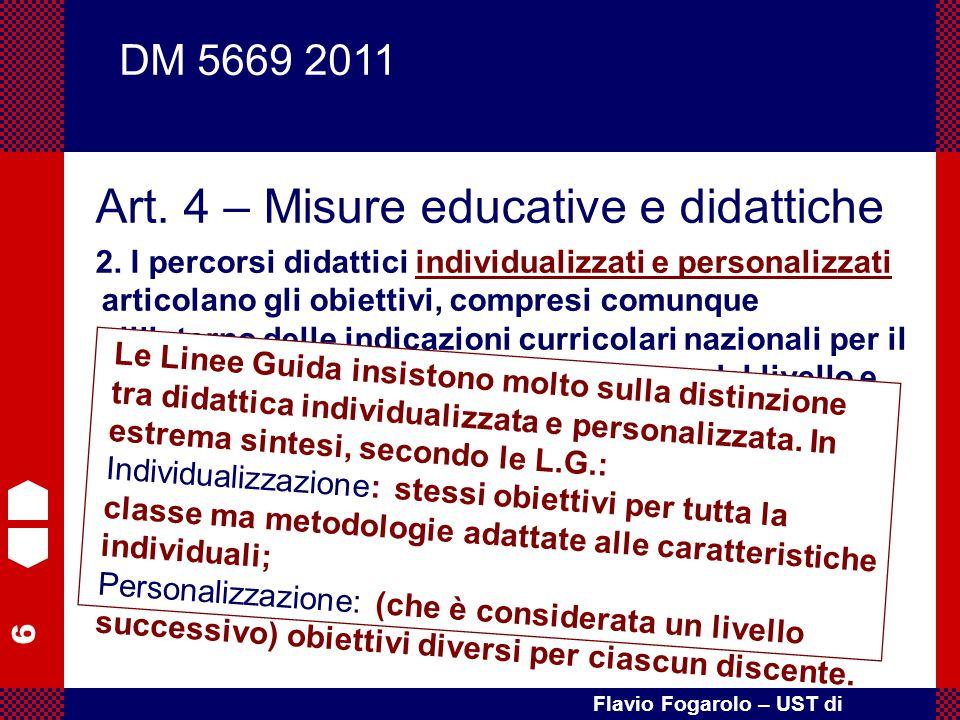 6 Flavio Fogarolo – UST di Vicenza Art. 4 – Misure educative e didattiche 2. I percorsi didattici individualizzati e personalizzati articolano gli obi
