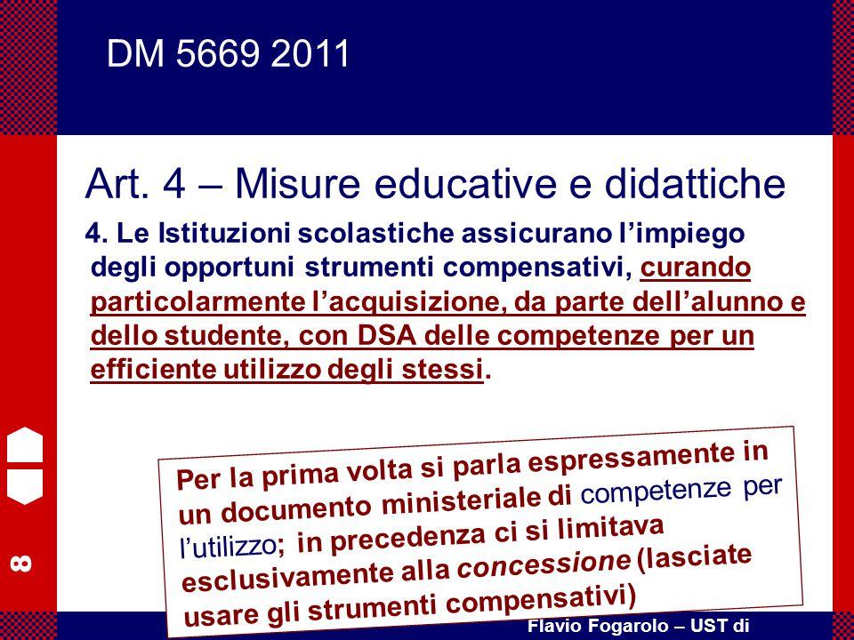 8 Flavio Fogarolo – UST di Vicenza Art. 4 – Misure educative e didattiche 4. Le Istituzioni scolastiche assicurano l'impiego degli opportuni strumenti