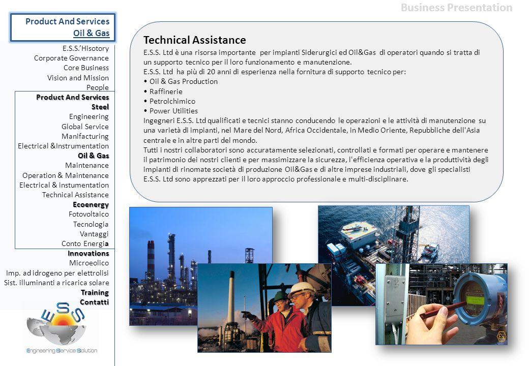 Technical Assistance E.S.S. Ltd è una risorsa importante per impianti Siderurgici ed Oil&Gas di operatori quando si tratta di un supporto tecnico per