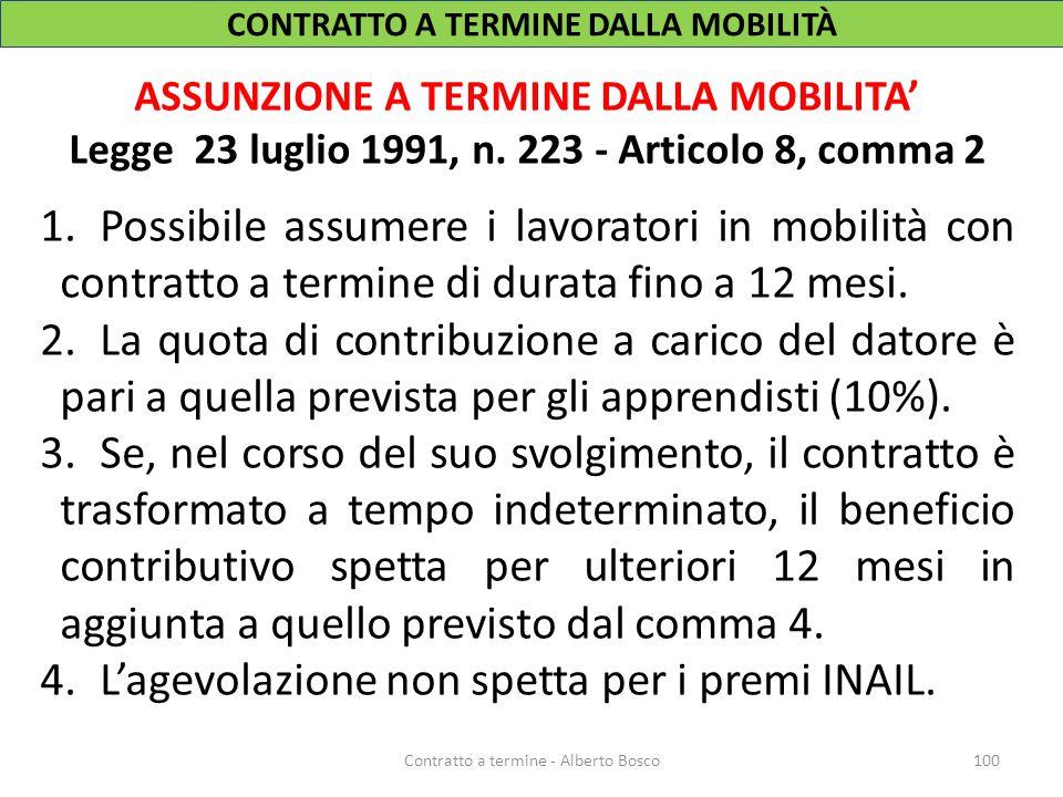 CONTRATTO A TERMINE DALLA MOBILITÀ ASSUNZIONE A TERMINE DALLA MOBILITA' Legge 23 luglio 1991, n. 223 - Articolo 8, comma 2 1.Possibile assumere i lavo