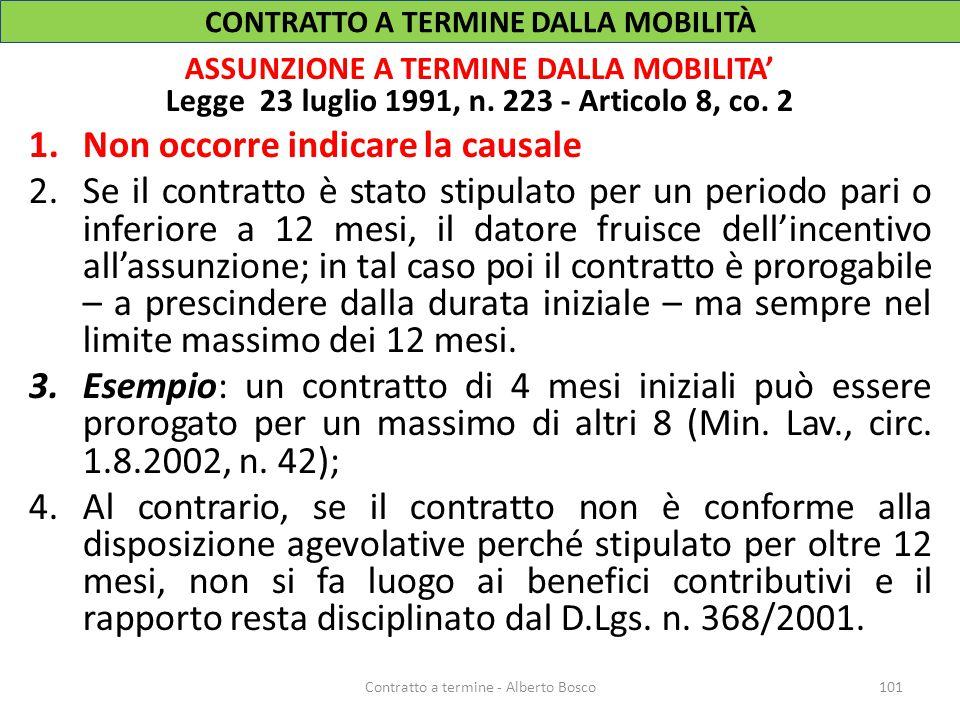 ASSUNZIONE A TERMINE DALLA MOBILITA' Legge 23 luglio 1991, n. 223 - Articolo 8, co. 2 1.Non occorre indicare la causale 2.Se il contratto è stato stip