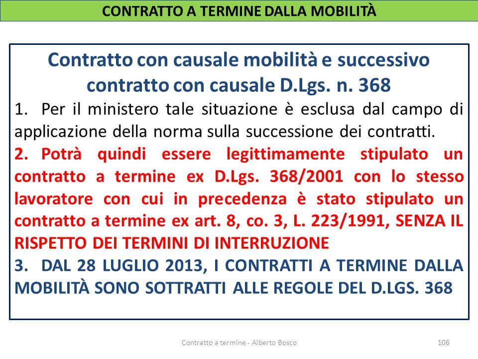 Contratto con causale mobilità e successivo contratto con causale D.Lgs. n. 368 1.Per il ministero tale situazione è esclusa dal campo di applicazione