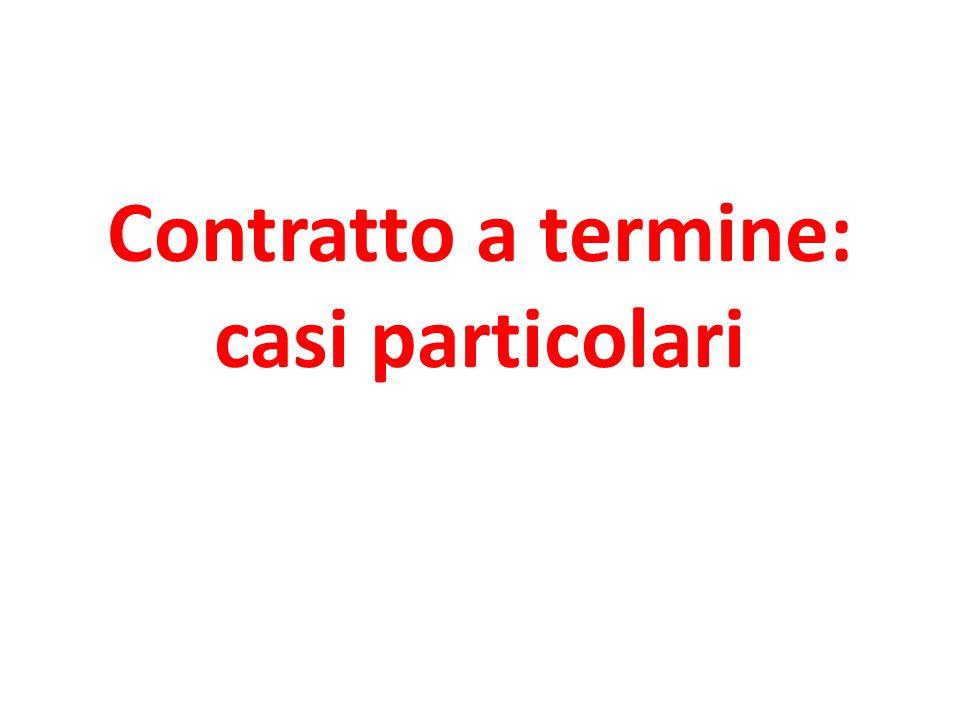 Contratto a termine: casi particolari
