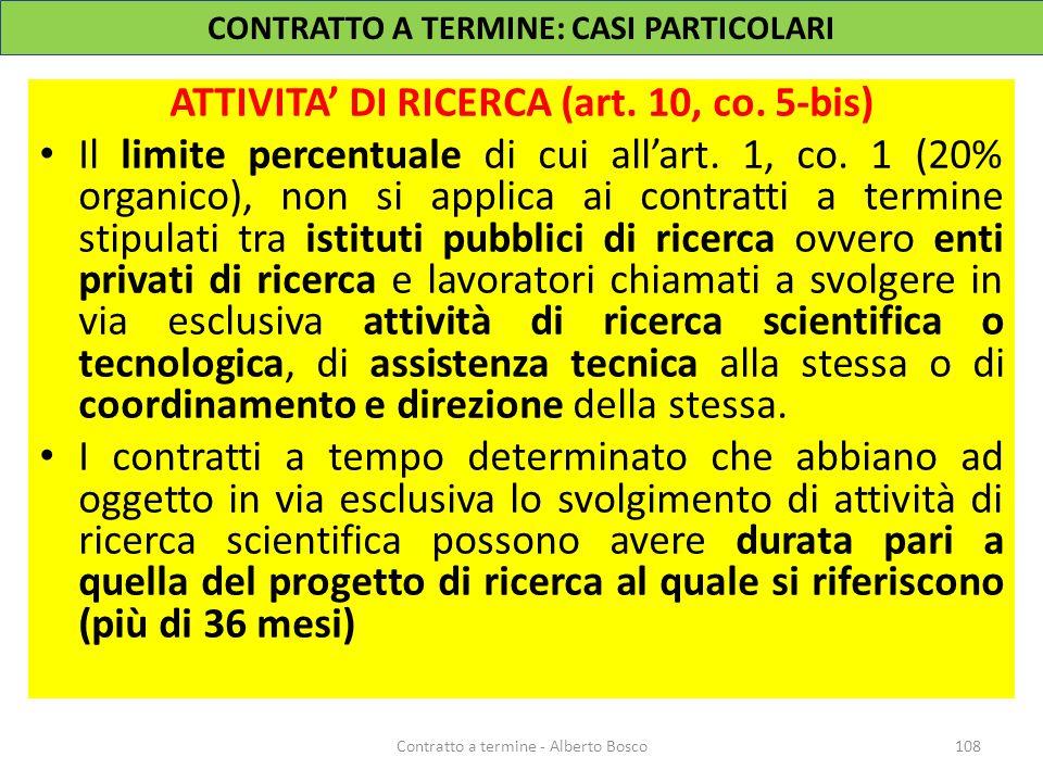 ATTIVITA' DI RICERCA (art.10, co. 5-bis) Il limite percentuale di cui all'art.