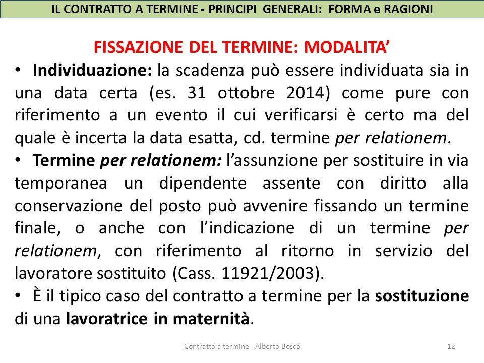 FISSAZIONE DEL TERMINE: MODALITA' Individuazione: la scadenza può essere individuata sia in una data certa (es. 31 ottobre 2014) come pure con riferim
