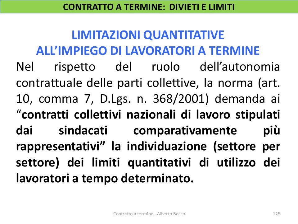 LIMITAZIONI QUANTITATIVE ALL'IMPIEGO DI LAVORATORI A TERMINE Nel rispetto del ruolo dell'autonomia contrattuale delle parti collettive, la norma (art.