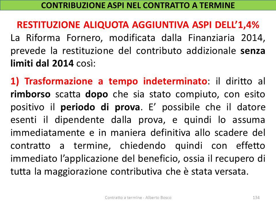 RESTITUZIONE ALIQUOTA AGGIUNTIVA ASPI DELL'1,4% La Riforma Fornero, modificata dalla Finanziaria 2014, prevede la restituzione del contributo addizion