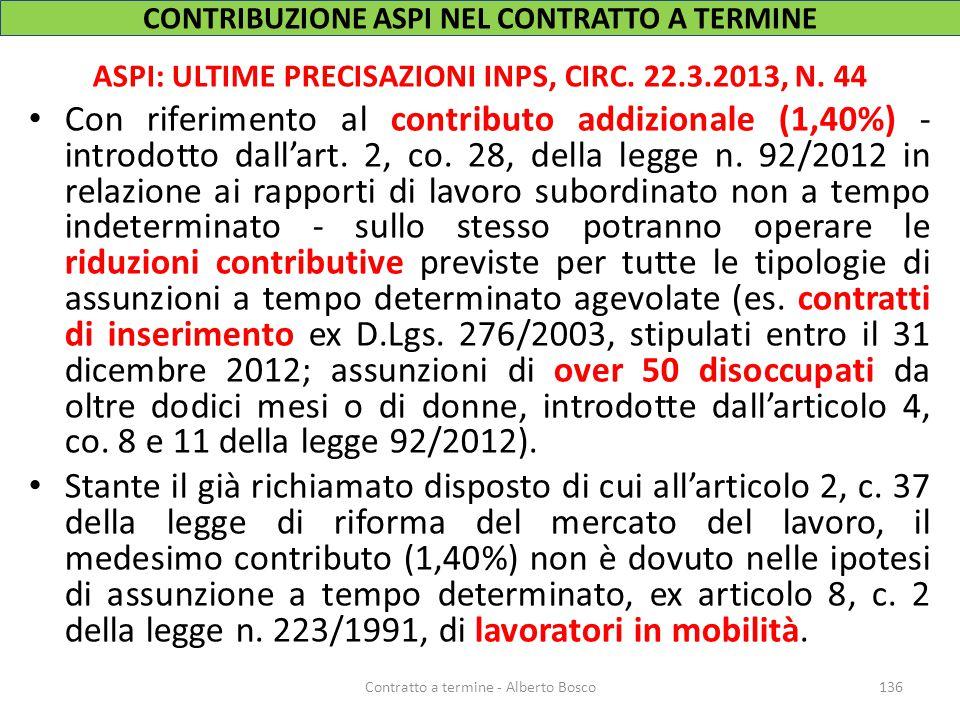ASPI: ULTIME PRECISAZIONI INPS, CIRC. 22.3.2013, N. 44 Con riferimento al contributo addizionale (1,40%) - introdotto dall'art. 2, co. 28, della legge