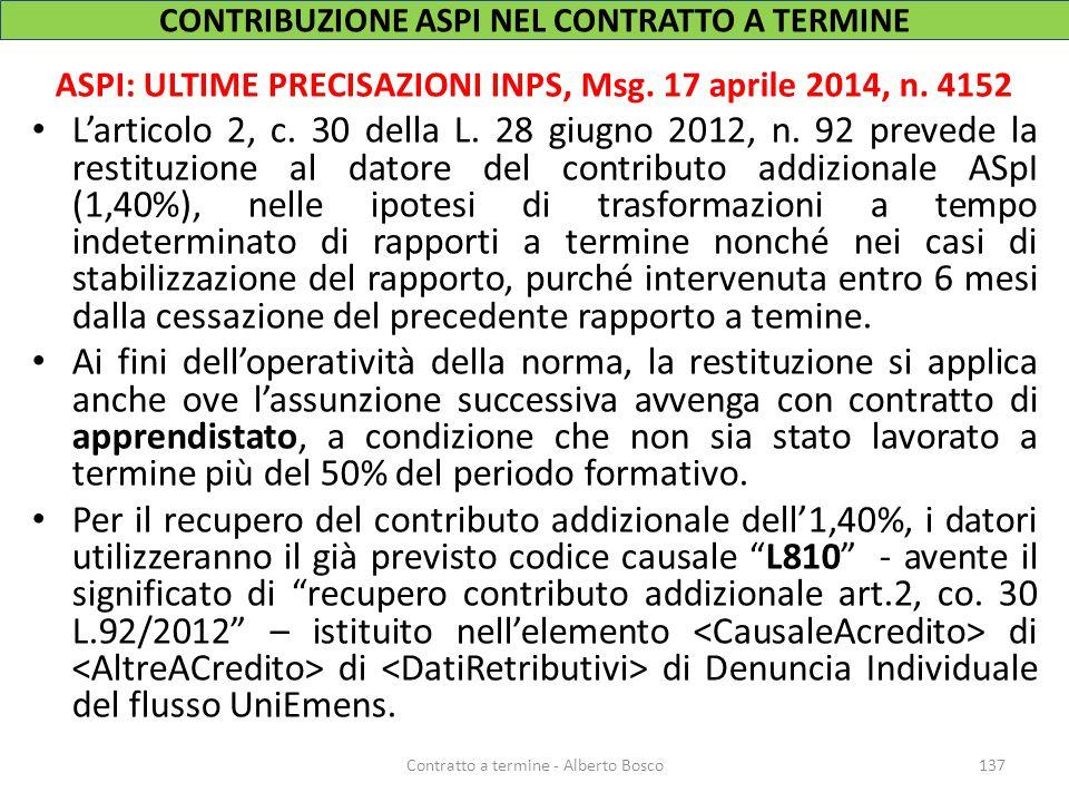 ASPI: ULTIME PRECISAZIONI INPS, Msg. 17 aprile 2014, n. 4152 L'articolo 2, c. 30 della L. 28 giugno 2012, n. 92 prevede la restituzione al datore del