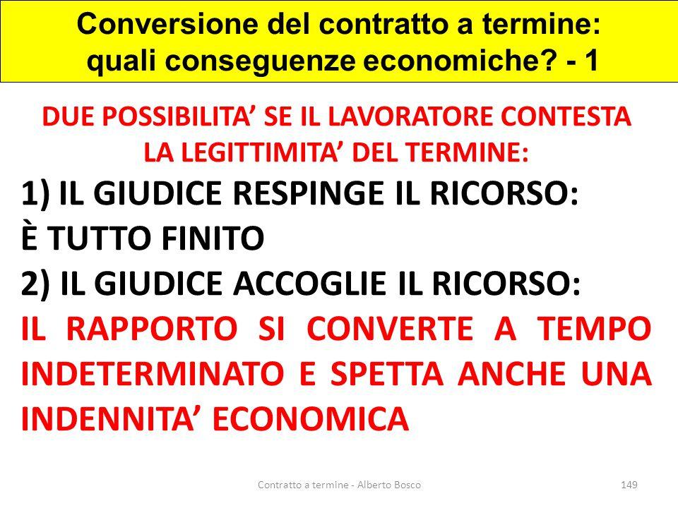 Conversione del contratto a termine: quali conseguenze economiche? - 1 149Contratto a termine - Alberto Bosco DUE POSSIBILITA' SE IL LAVORATORE CONTES