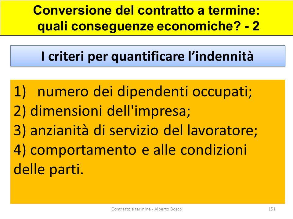 1)numero dei dipendenti occupati; 2) dimensioni dell'impresa; 3) anzianità di servizio del lavoratore; 4) comportamento e alle condizioni delle parti.