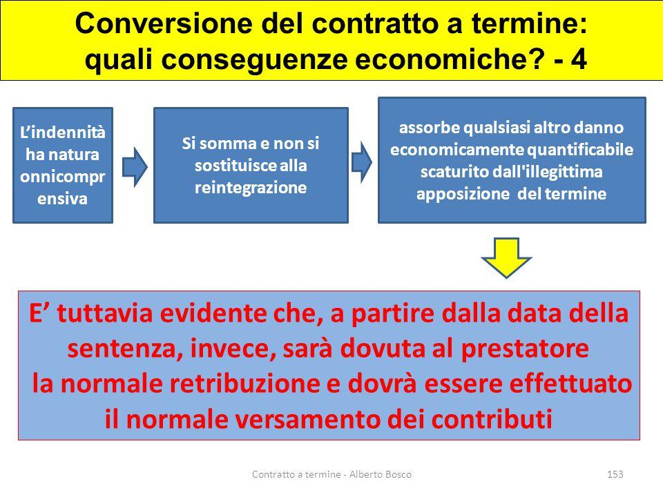 Conversione del contratto a termine: quali conseguenze economiche? - 4 E' tuttavia evidente che, a partire dalla data della sentenza, invece, sarà dov