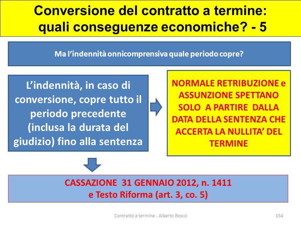 Conversione del contratto a termine: quali conseguenze economiche? - 5 CASSAZIONE 31 GENNAIO 2012, n. 1411 e Testo Riforma (art. 3, co. 5) Ma l'indenn