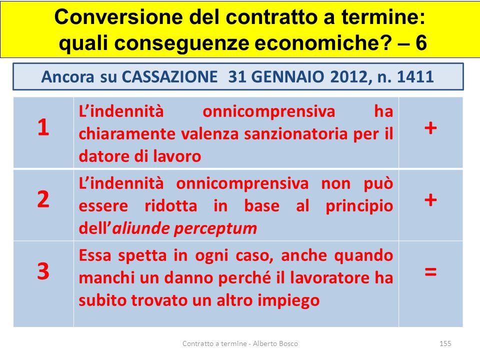 Conversione del contratto a termine: quali conseguenze economiche? – 6 Ancora su CASSAZIONE 31 GENNAIO 2012, n. 1411 1 L'indennità onnicomprensiva ha