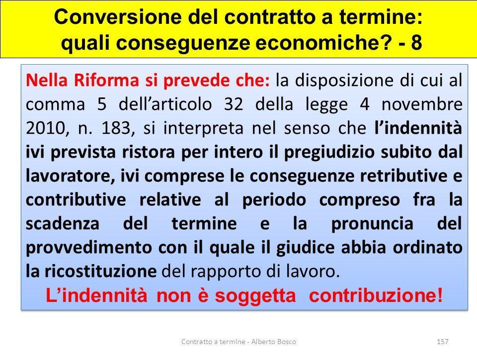 Nella Riforma si prevede che: la disposizione di cui al comma 5 dell'articolo 32 della legge 4 novembre 2010, n. 183, si interpreta nel senso che l'in