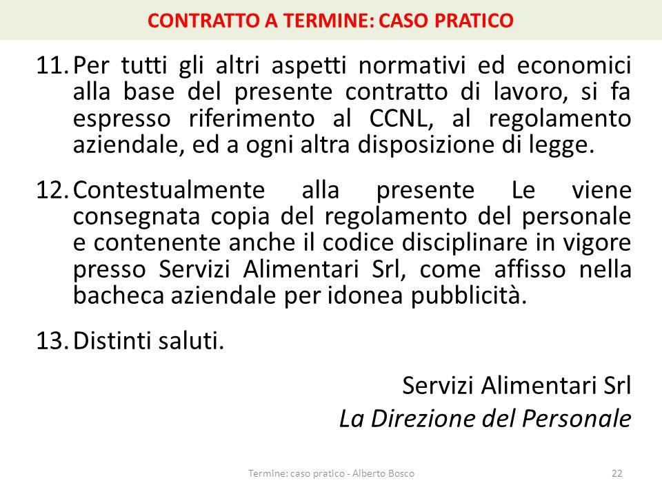 11.Per tutti gli altri aspetti normativi ed economici alla base del presente contratto di lavoro, si fa espresso riferimento al CCNL, al regolamento a