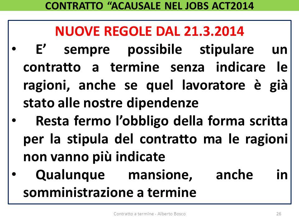 NUOVE REGOLE DAL 21.3.2014 E' sempre possibile stipulare un contratto a termine senza indicare le ragioni, anche se quel lavoratore è già stato alle n