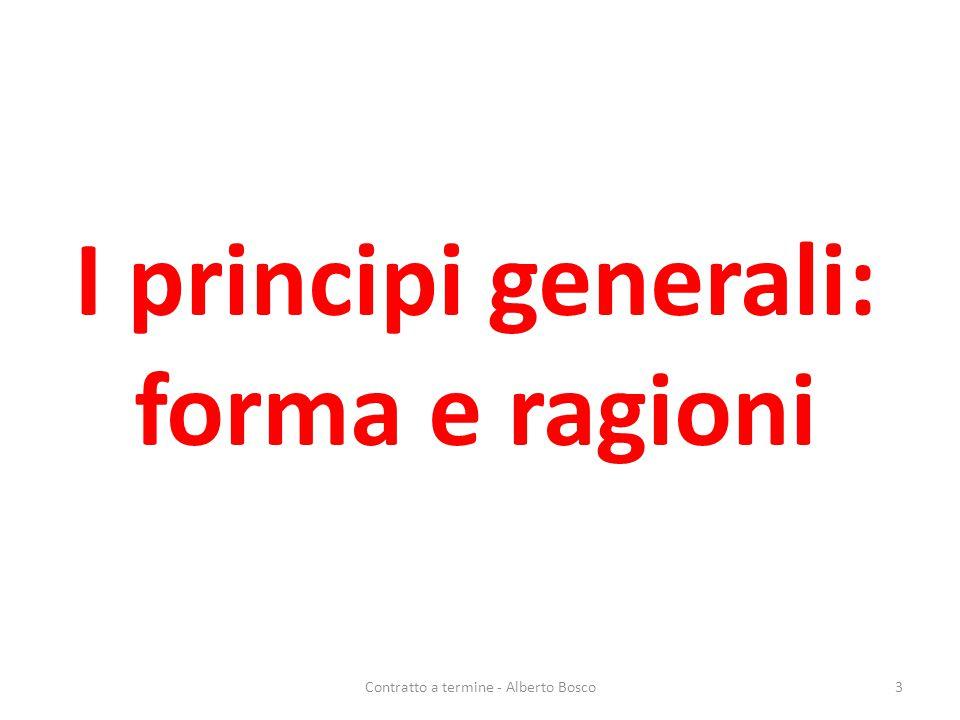 I principi generali: forma e ragioni 3Contratto a termine - Alberto Bosco