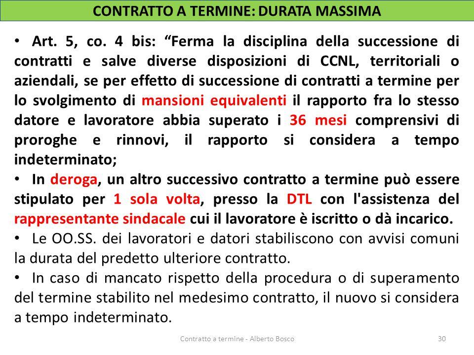 """CONTRATTO A TERMINE: DURATA MASSIMA Art. 5, co. 4 bis: """"Ferma la disciplina della successione di contratti e salve diverse disposizioni di CCNL, terri"""