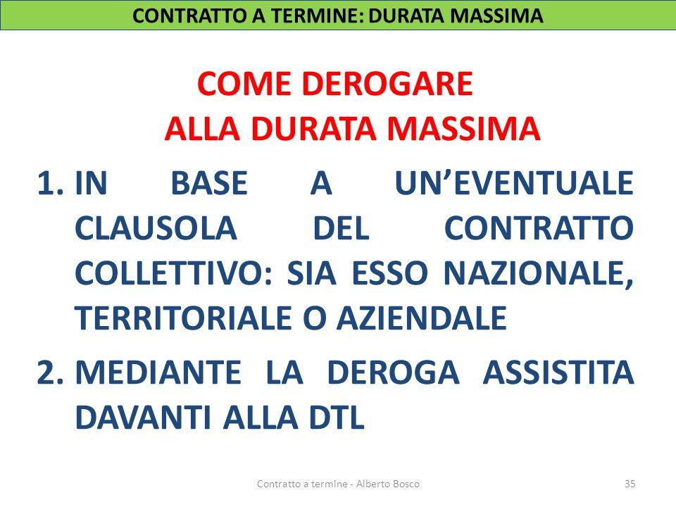 CONTRATTO A TERMINE: DURATA MASSIMA COME DEROGARE ALLA DURATA MASSIMA 1.IN BASE A UN'EVENTUALE CLAUSOLA DEL CONTRATTO COLLETTIVO: SIA ESSO NAZIONALE,