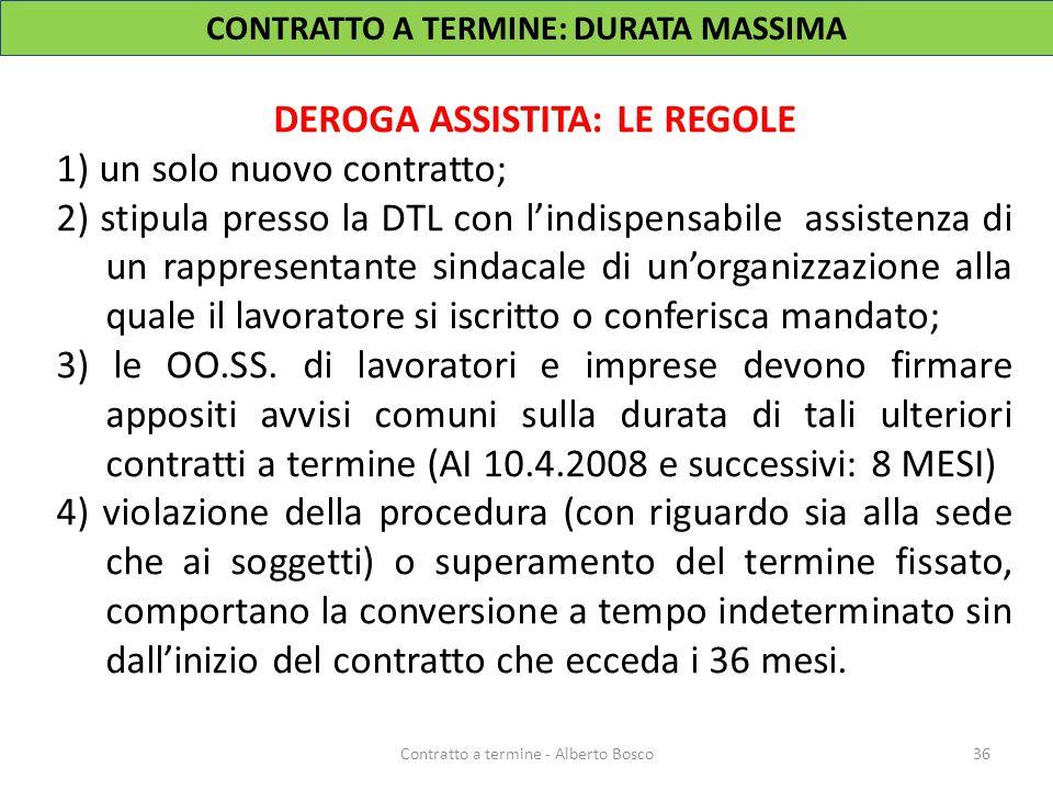 CONTRATTO A TERMINE: DURATA MASSIMA DEROGA ASSISTITA: LE REGOLE 1) un solo nuovo contratto; 2) stipula presso la DTL con l'indispensabile assistenza d