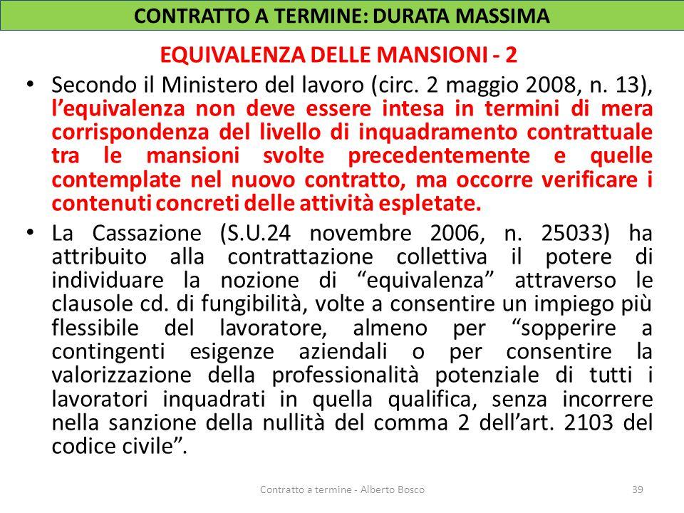 CONTRATTO A TERMINE: DURATA MASSIMA EQUIVALENZA DELLE MANSIONI - 2 Secondo il Ministero del lavoro (circ. 2 maggio 2008, n. 13), l'equivalenza non dev
