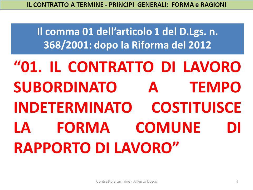 """4 Il comma 01 dell'articolo 1 del D.Lgs. n. 368/2001: dopo la Riforma del 2012 """"01. IL CONTRATTO DI LAVORO SUBORDINATO A TEMPO INDETERMINATO COSTITUIS"""