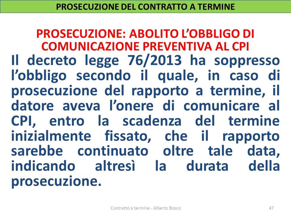 PROSECUZIONE: ABOLITO L'OBBLIGO DI COMUNICAZIONE PREVENTIVA AL CPI Il decreto legge 76/2013 ha soppresso l'obbligo secondo il quale, in caso di prosec